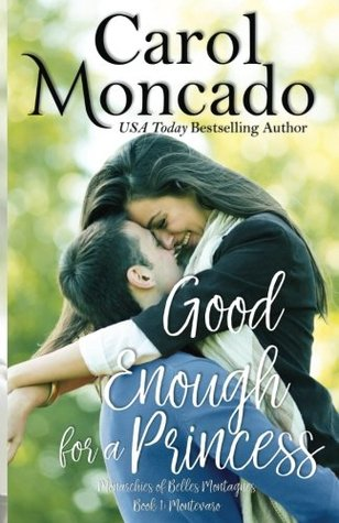 Good Enough for a Princess (The Montevaro Monarchy) (Volume 1)