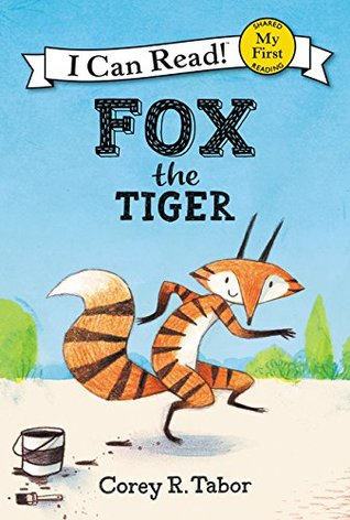 Fox the Tiger by Corey R. Tabor