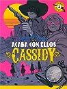 Acaba con ellos, Cassidy (Leyendas del Colt #1)