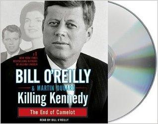 Killing Kennedy Bill O'Reilly Audio CD:Bill O'Reilly Killing Kennedy Audiobook: Killing Kennedy Audiobook: Killing Kennedy AudioCD [[Audiobook CD - Audiobook, CD, Unabridged by Bill O'Reilly]