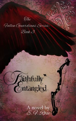 Faithfully Entangled (The Fallen Guardians Series, Book 3)