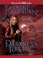 Darkness Raging (Otherworld/Sisters of the Moon, #18)