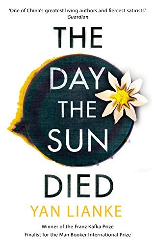 The Day the Sun Died - Yan Lianke