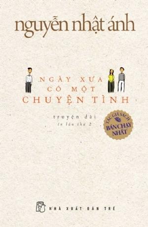 Ngày Xưa Có Một Chuyện Tình by Nguyễn Nhật Ánh