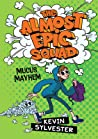 Mucus Mayhem (The Almost Epic Squad)