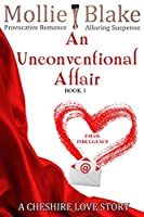 An Unconventional Affair - Book 1: A Cheshire Love Story