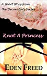 Knot a Princess: A Short Story from the Decorators Series