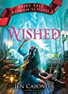 Wished (Fairy Tale Reform School, #5)