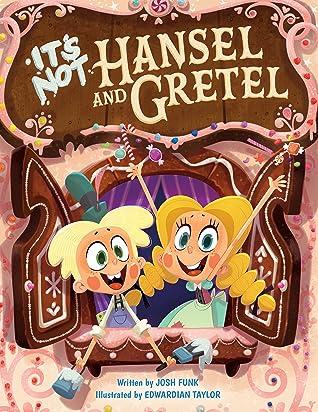 It's Not Hansel and Gretel (It's Not a Fairy Tale, #2)