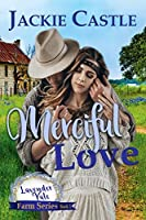 Merciful Love (Lavender Vale Farm #1)