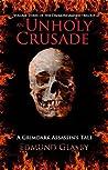 An Unholy Crusade: A Grimdark Assassin's Tale (The Daemondamned Trilogy Book 3)