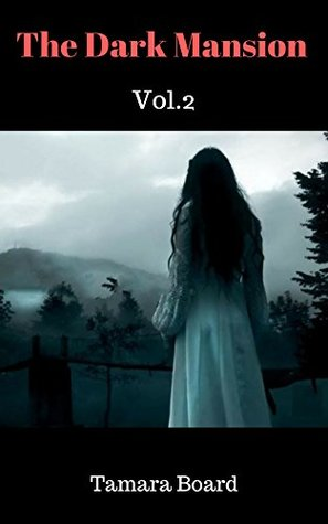 The Dark Mansion Vol 2 (Mystery Series)