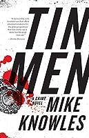 Tin Men: A Crime Novel