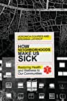 How Neighborhoods Make Us Sick: Restoring Health and Wellness to Our Communities