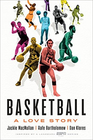 Basketball: A Love Story by Jackie MacMullan