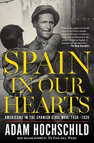 Spain in Our Hearts: Americans in the Spanish Civil War, 1936-1939