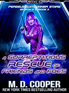 A Surreptitious Rescue of Friends and Foes (Aeon 14: Perseus Gate Season 2 Book 3)