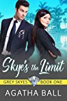Skye's the Limit (Grey Skyes Adventures Book 1)