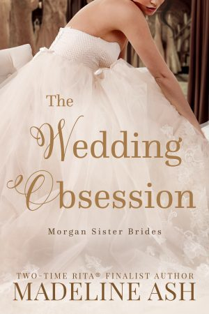 The Wedding Obsession (The Morgan Sisters, #1)