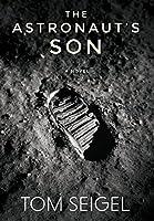 The Astronaut's Son: A Novel