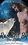 Rescued by the Alpha (Alaskan Wolf Alliance #1)