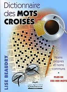 Dictionnaire des mots croisés - Noms propres et noms communs - Plus de 525 000 mots