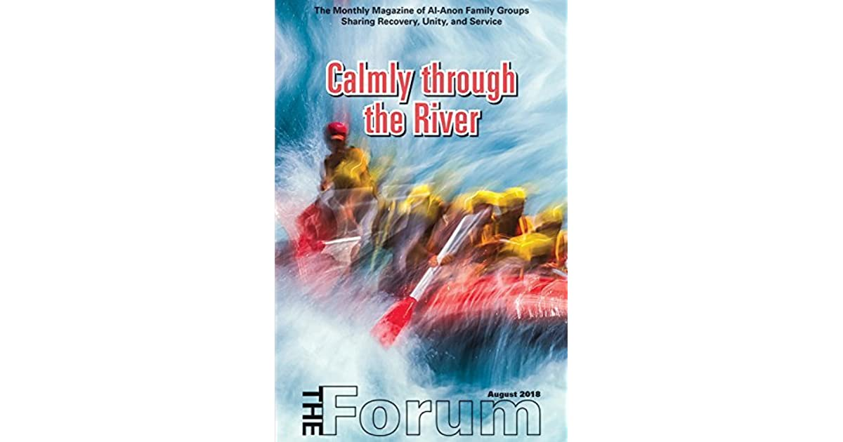 The Forum August 2018 By Al Anon Family Groups