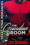 The Guardian Groom (Texas Titans Romance)