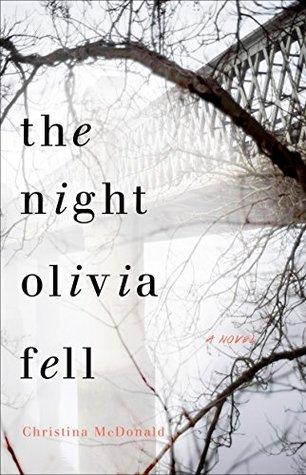 The Night Olivia Fell by Christina  McDonald