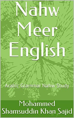 Nahw Meer English:: An English Guide to Arabic Sentences by