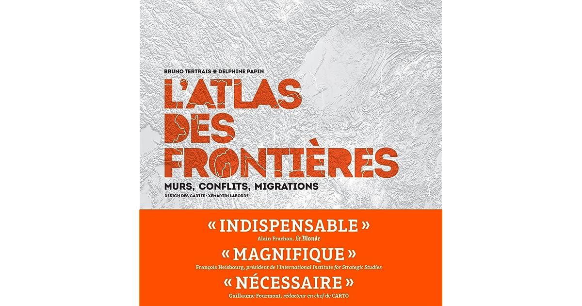 L Atlas Des Frontieres By Bruno Tertrais