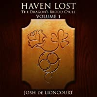 Haven Lost (The Dragon's Brood Cycle, Vol. 1)