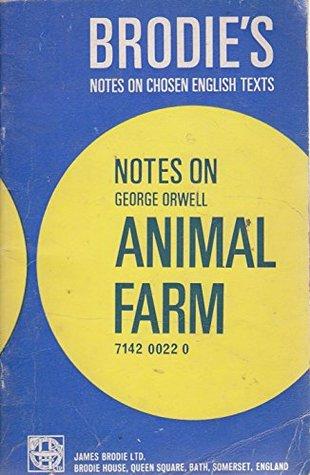 George Orwell, Animal Farm (Notes on Chosen English Texts)
