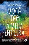Você tem a vida inteira by Lucas  Rocha