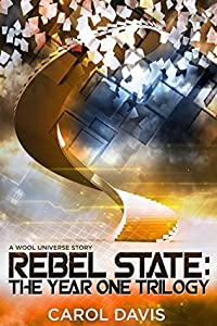Rebel State: The Year One Trilogy: A Wool Universe Story