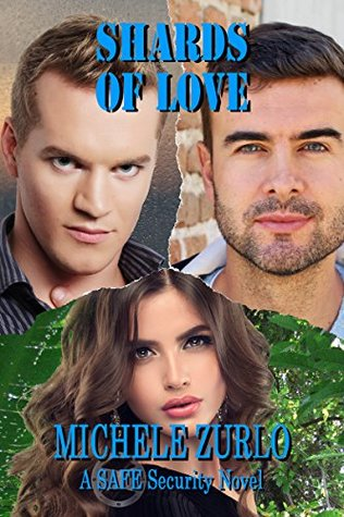 Shards of Love (A SAFE Security Trilogy (Jesse and Jessica 3))