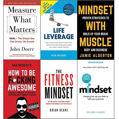Measure What Matters / Life Leverage / Mindset with Muscle / How to be F*cking Awesome / Fitness Mindset / Mindset