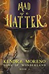 Mad as a Hatter (Sons of Wonderland #1)