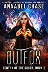 Outfox (Sentry of the South #2; Spellslingers Academy of Magic #5)