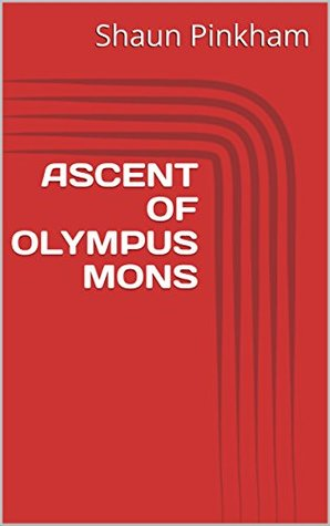 ASCENT OF OLYMPUS MONS (The Martian Mountaineers Book 1)
