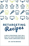 Retargeting Recipes: 7 Spicy Strategies That Will Heat Up Your Conversions & Make Your Campaigns Sizzle