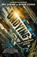 Undying (Unearthed, #2)