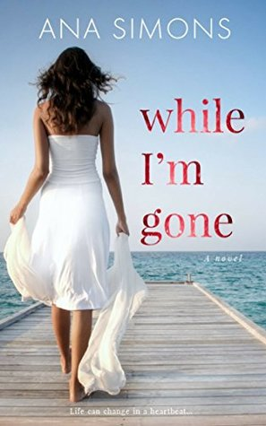While I'm Gone by Ana  Simons
