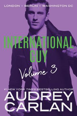 International Guy: London, Berlin, Washington DC (International Guy #7-9)