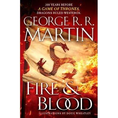 Fire & Blood (A Targaryen History, #1) by George R R  Martin