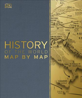 History of the World Map by Map (DK Publishing)