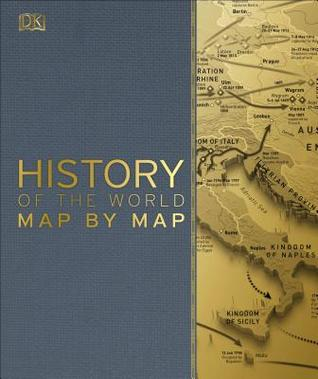 History Of The World Map By Map History of the World Map by Map by D.K. Publishing