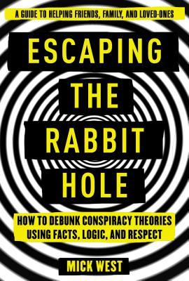 Escaping the Rabbit Hole by Mick West