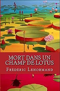 Mort dans un champ de lotus: Une nouvelle enquête du juge Ti (Les Nouvelles Enquêtes du juge Ti)