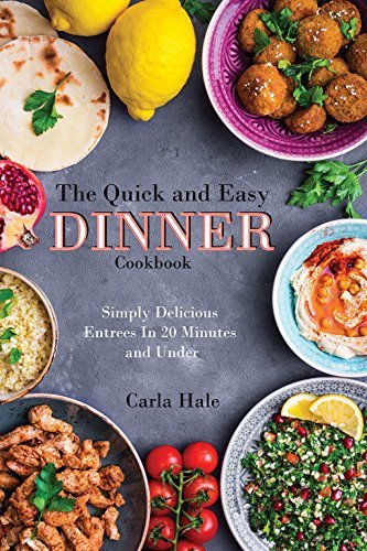 The Quick and Easy Dinner Cookbook